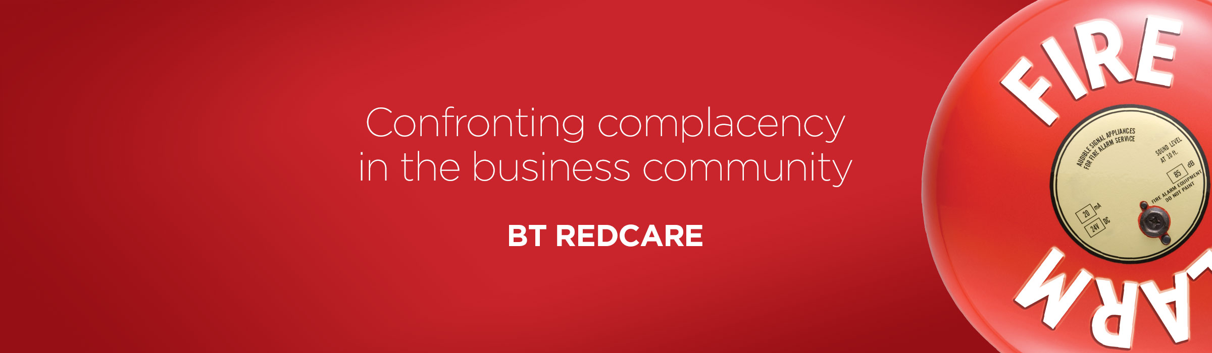 BT Redcare – Confronting complacency in the business community