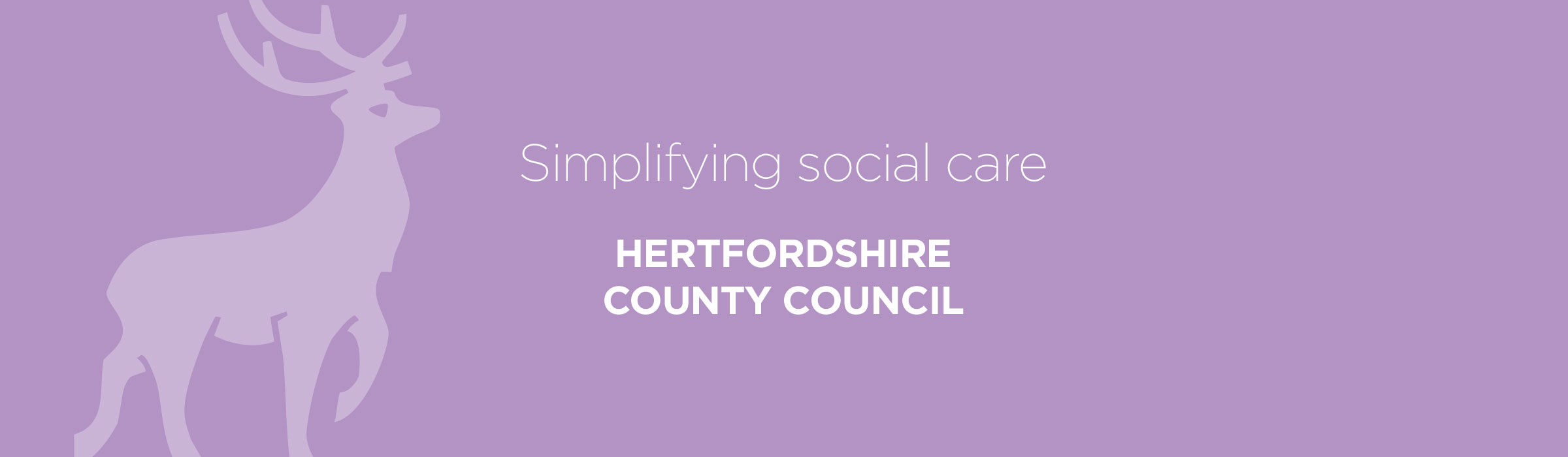 Hertfordshire County Council – Simplifying social care