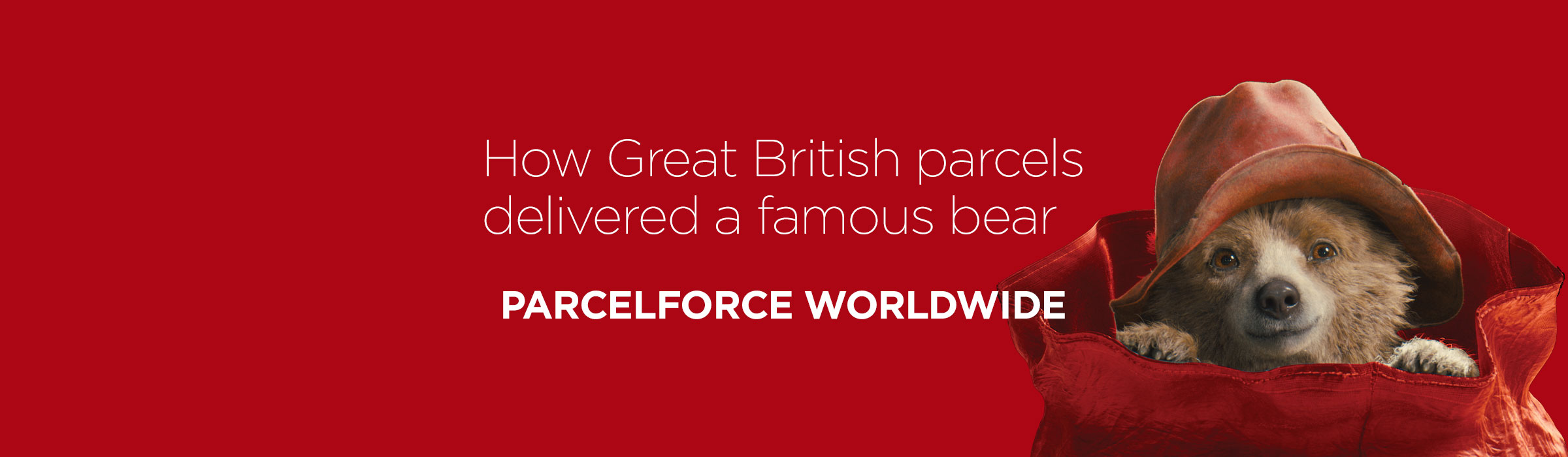 Parcelforce Worldwide – How Great British parcels delivered a famous bear